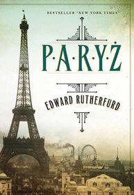 Paryz - Paryż - Edward  Rutherfurd