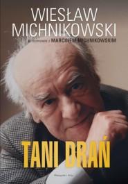 Tani dran - Tani drań - Wiesław Michnikowski, Marcin Michnikowski