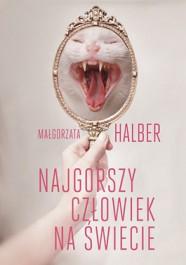 Najgorszy czlowiek na swiecie - Najgorszy człowiek na świecie - Małgorzata Halber
