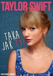 Taylor Swift. Taka jak ty - Taylor Swift. Taka jak ty - Chas Newkey-Burden