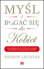 Mysl i bogac sie dla kobiet - Myśl i bogać się dla kobiet - Sharon Lechter