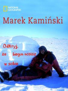 Odkryj ze biegun nosisz w sobie 226x300 - Odkryj, że biegun nosisz w sobie - Marek Kamiński