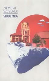 Siodemka - Siódemka - Ziemowit Szczerek
