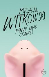 Fynf und cfancys - Fynf und cfancyś - Michał Witkowski