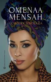 Gorzka czekolada - Gorzka czekolada - Omenaa Mensah