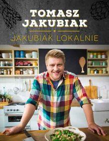 Jakubiak lokalnie - Jakubiak lokalnie  - Tomasz Jakubiak