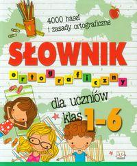 Slownik ortograficzny - Słownik ortograficzny dla klas 1-6 TW