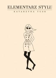 Elementarz stylu - Elementarz stylu - Katarzyna Tusk