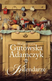 Kalendarze - Kalendarze - Małgorzata Gutowska-Adamczyk