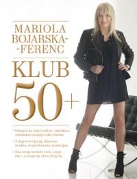 Klub 50  - Klub 50+ - Mariola Bojarska-Ferenc