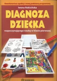 Diagnoza dziecka - Diagnoza dziecka rozpoczynającego naukę w klasie pierwszej - Iwona Rokicińska