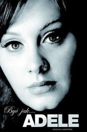 Byc jak... Adele - Być jak... Adele - Caroline Sanderson