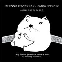 Dziennik Edwarda Chomika 1990 1990 - Dziennik Edwarda Chomika 1990-1990 - Miriam Elia, Ezra Elia