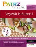 Wyrob bizuterii - Wyrób biżuterii. Patrz i ucz się Chris Franchetti Michaels