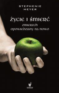 zycie i smierc Zmierzch opowiedziany na nowo 189x300 - Życie i śmierć Zmierzch opowiedziany na nowo Stephenie Meyer