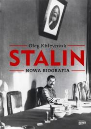 Stalin. Nowa biografia - Stalin. Nowa biografia Oleg Khlevniuk