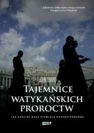 Tajemnice watykanskich proroctw - Tajemnice watykańskich proroctw. Jak Kościół bada zjawiska nadprzyrodzone John Thavis