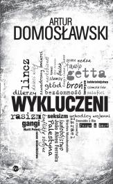 Wykluczeni - Wykluczeni Artur Domosławski