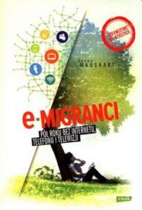 E migranci 204x300 - E-migranci. Pół roku bez internetu, telefonu i telewizji Susan Maushart