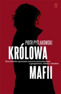 Krolowa mafii 196x300 - Królowa mafii Piotr Pytlakowski