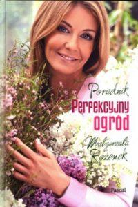 Perfekcyjny ogrod 200x300 - Perfekcyjny ogród Małgorzata Rozenek