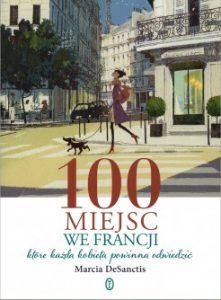 100 miejsc we Francji ktOre kaZda kobieta powinna odwiedziC 221x300 - 100 miejsc we Francji, które każda kobieta powinna odwiedzić