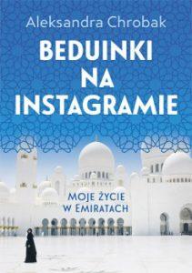 Beduinki na Instagramie 211x300 - Beduinki na Instagramie. Moje życie w Emiratach Aleksandra Chrobak