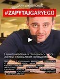 Zapytaj Garyego Gary Vaynerchuk - Zapytaj Garyego Gary Vaynerchuk