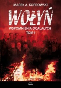 Wolyn. Wspomnienia ocalalych 208x300 - Wołyń. Wspomnienia ocalałych Marek A. Koprowski