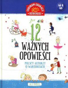 12 waznych opowiesci. Polscy autorzy o wartosciach 233x300 - 12 ważnych opowieści. Polscy autorzy o wartościach