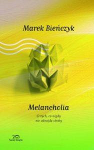 Melancholia 188x300 - Melancholia. O tych, co nigdy nie odnajdą straty Marek Bieńczyk