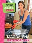Szybko smacznie domowo - Szybko, smacznie, domowo Magdalena Grzegorczyk