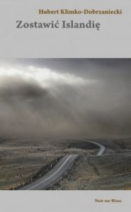 Zostawic Islandie 185x300 - Zostawić Islandię Hubert Klimko-Dobrzaniecki