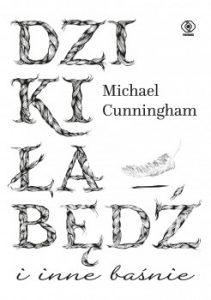Dziki labedz i inne basnie 211x300 - Dziki łabędź i inne baśnie Michael Cunningham