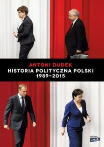 Historia Polityczna Polski 1989 2015 212x300 - Historia Polityczna Polski 1989-2015 Antoni Dudek