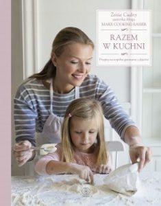 Razem w kuchni 235x300 - Razem w kuchni. Przepisy na wspólne gotowanie z dziećmi Zosia Cudny