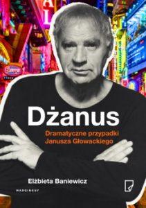 Daanus Dramatyczne przypadki Janusza Glowackiego 211x300 - Dżanus Dramatyczne przypadki Janusza Głowackiego Elżbieta Baniewicz