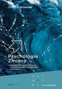 Psychologia Zmiany 210x300 - Psychologia Zmiany - najskuteczniejsze narzędzia pracy z ludzkimi emocjami, zachowaniami i myśleniem Mateusz Grzesiak