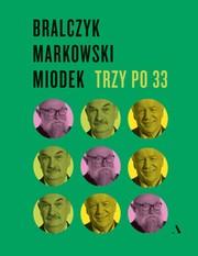 Trzy po 33 - Trzy po 33 Jerzy Bralczyk Andrzej Markowski Jan Miodek