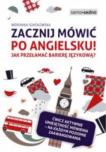 Zacznij mowic po angielsku 211x300 - Zacznij mówić po angielsku! Jak przełamać barierę językową? Weronika Sokołowska