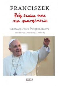 Bog szuka nas na marginesie 202x300 - Bóg szuka nas na marginesie. Słowa z Domu Świętej Marty Papież Franciszek
