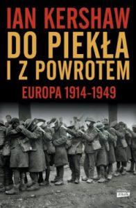 Do piekla i z powrotem 196x300 - Do piekła i z powrotem: Europa 1914-1949 Ian Kershaw
