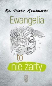 Ewangelia to nie zarty 180x300 - Ewangelia to nie żarty Piotr Kozłowski