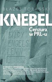 Knebel - Knebel. Cenzura w PRL-u Błażej Torański