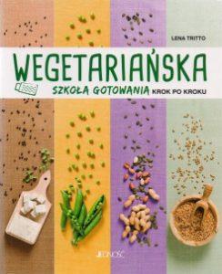 Wegetarianska szkola gotowania krok po kroku 244x300 - Wegetariańska szkoła gotowania krok po kroku Lena Tritto