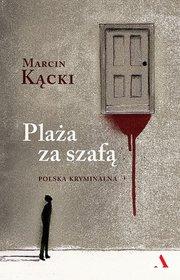 Plaza za szafa - Plaża za szafą Polska kryminalna Marcin Kącki