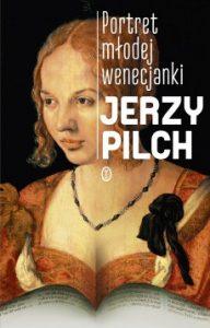Portret mlodej wenecjanki 192x300 - Portret młodej wenecjanki Jerzy Pilch