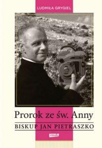 Biskup Jan Pietraszko 206x300 - Prorok ze św. Anny. Biskup Jan Pietraszko Ludmiła Grygiel