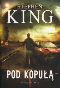 Pod kopula 206x300 - Pod kopułą Stephen King