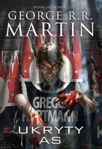 UKRYTY AS DZIKIE KARTY 205x300 - Dzikie karty. Tom 6. Ukryty As Martin  R.R. George